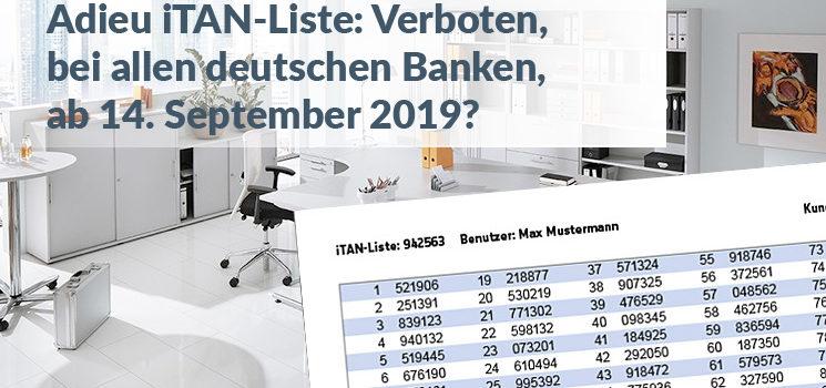 Adieu iTAN-Liste: Verboten, bei allen deutschen Banken, ab 14. September 2019?